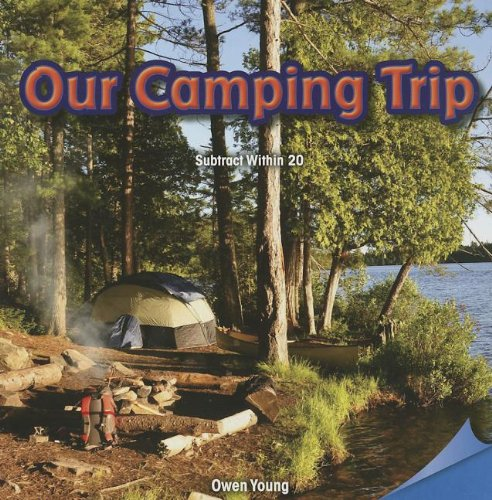 Our Camping Trip: Subtract Within 20 (Infomax Common Core Math Readers)