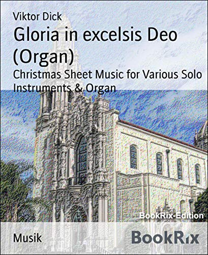 Gloria in excelsis Deo (Organ): Christmas Sheet Music for Various Solo Instruments & Organ (Flute Trumpet Christmas Duet)
