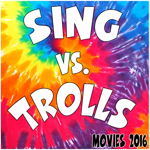 Sing Vs. Trolls (Movies 2016)