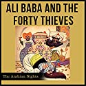 Ali Baba and the Forty Thieves Audiobook by  The Arabian Nights Narrated by Jack Nolan