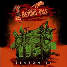 Tales from Beyond the Pale: Season 4 Radio/TV Program by Larry Fessenden, Glenn McQuaid, Clay McLeod Chapman, April Snellings, Douglas Buck Narrated by Larry Fessenden, Lance Reddick, Barbara Crampton, Tony Todd, Martin Starr