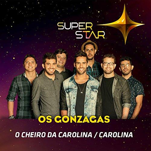 (Pot-Pourri: O Cheiro da Carolina / Carolina (Superstar) - Single)