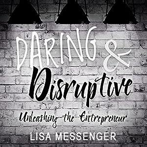 Daring & Disruptive Audiobook