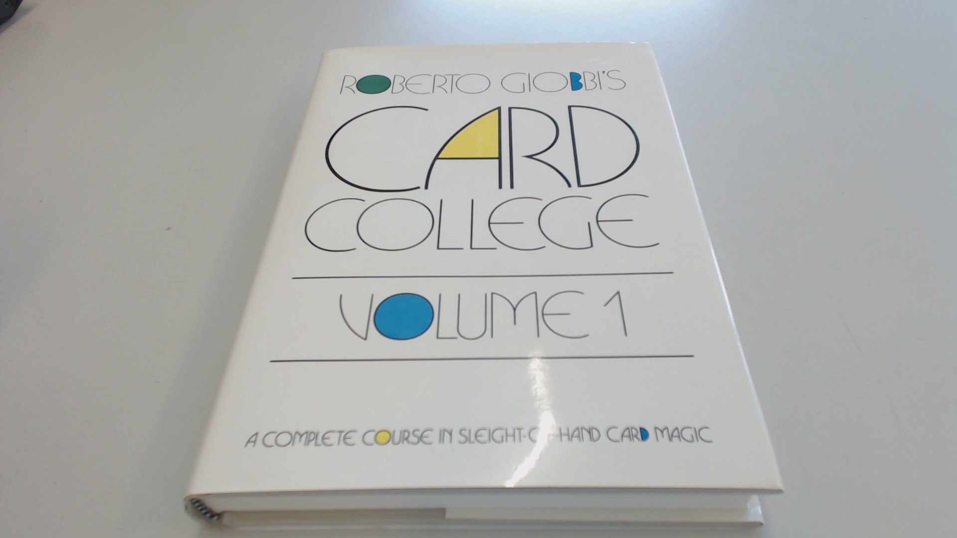 Card College, Vol. 1: A Complete Course in Sleight-of-Hand Card Magic