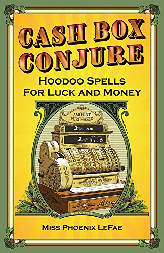 Money Spells - Cash Box Conjure: Hoodoo Spells for Luck and Money
