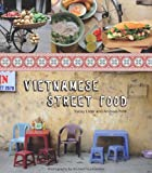 Vietnamese Street Food, Tracy Lister and Andreas Pohl, 1742704891
