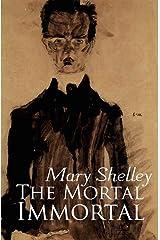 The Mortal Immortal Illustrated Kindle Edition