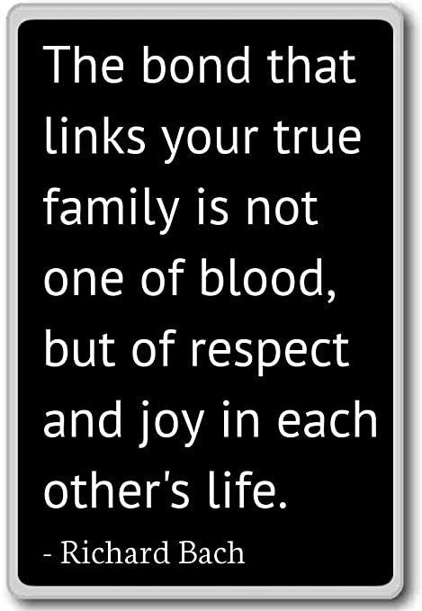 The bond that links your true family is not on... - Richard Bach quotes  fridge magnet, Black