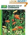 Aquarium Care of Livebearers (Animal Planet® Pet Care Library)