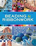 The Practical Encyclopedia of Beading & Ribbonwork: Craft Techniques - Materials - Projects