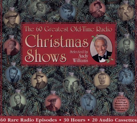 the 60 greatest christmas shows selected by andy williams christmas at radio spirits andy williams 9781570193408 amazoncom books - Andy Williams Christmas Show