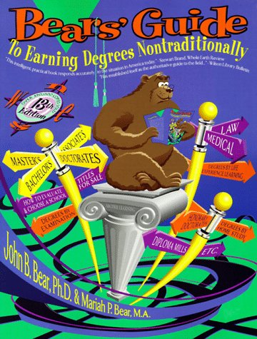 Bears' Guide to Earning Degrees Nontraditionally (Bear's Guide to Earning Degrees by Distance Learning) (Bears Guide To Earning Degrees By Distance Learning)