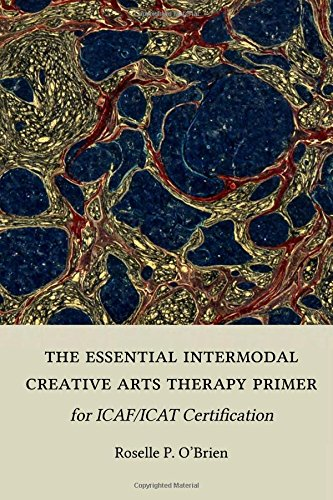 Download The Essential Intermodal Creative Arts Therapy Primer for ICAF/ICAT Certification pdf epub
