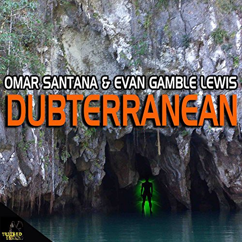 Omar Santana and Evan Gamble Lewis - Dub Step Dubterranean