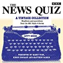 The News Quiz: A Vintage Collection: Archive highlights from the popular Radio 4 comedy Radio/TV Program by  BBC Comedy Narrated by Barry Took, Alan Coren, Simon Hoggart