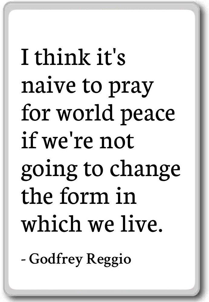 Amazon.com: I think it\'s naive to pray for world peace i ...