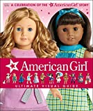 American Girl: Ultimate Visual Guide: A Celebration of the American Girl® Story