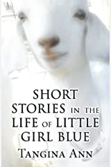 Short Stories in the Life of Little Girl Blue Kindle Edition