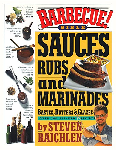 Barbecue! Bible Sauces, Rubs, and Marinades, Bastes, Butters, and Glazes: Sauces, Rubs and Marinades cover