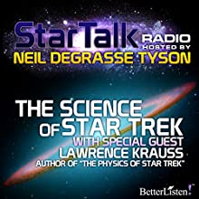 Star Talk Radio: The Science of Star Trek: With Special Guest Lawrence Krauss Radio/TV Program by Neil deGrasse Tyson Narrated by Neil deGrasse Tyson