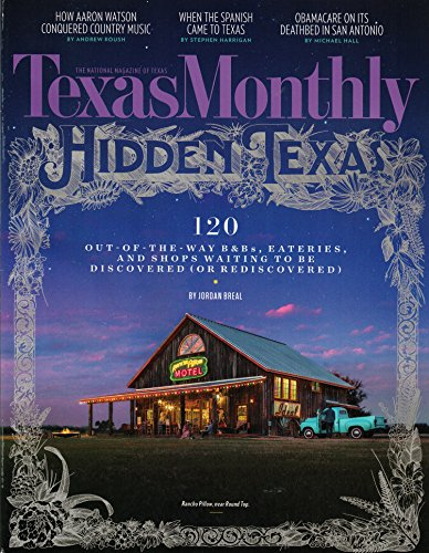 (Texas Monthly Magazine March 2017 | Hidden Texas - 120 discoveries)