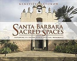 Santa Barbara Sacred Spaces: Exploring its sacred sites ans spiritual monuments.