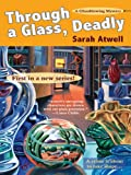 Through a Glass, Deadly by Sarah Atwell front cover