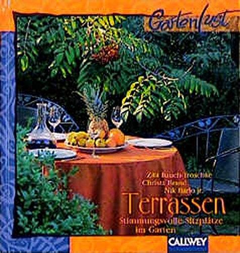 Terrassen: Stimmungsvolle Sitzplätze im Garten Gebundenes Buch – März 2001 Zita Bauch-Troschke Christa Brand Nik jr Barlo Callwey