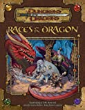 Races of the Dragon (Dungeons & Dragons d20 3.5 Fantasy Roleplaying Supplement)