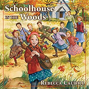 Schoolhouse in the Woods Audiobook
