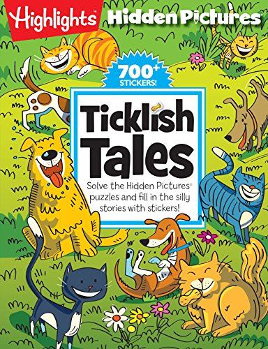 Sticker Pictures Hidden - Ticklish Tales: Solve the Hidden Pictures® puzzles and fill in the silly stories with stickers! (HighlightsTM  Hidden Pictures® Silly Sticker StoriesTM )