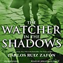 The Watcher in the Shadows Audiobook by Carlos Ruiz Zafon Narrated by Jonathan Davis