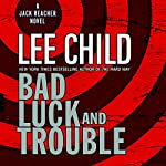 Bad Luck and Trouble: A Jack Reacher Novel | Lee Child
