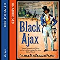 Black Ajax Audiobook by George MacDonald Fraser Narrated by Colin Mace