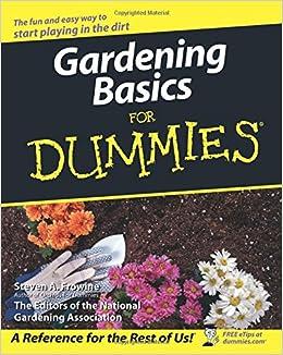 Merveilleux Gardening Basics For Dummies: Steven A. Frowine, The National Gardening  Association: 9780470037492: Amazon.com: Books
