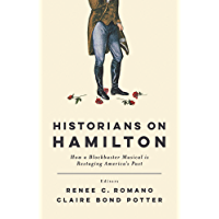 Historians on Hamilton: How a Blockbuster Musical Is Restaging America's Past book cover