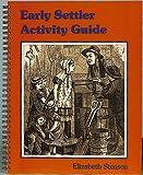 Early Settler Activity Guide (Early Settler Life Series)