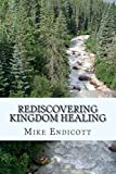 Rediscovering Kingdom Healing