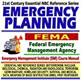 21st Century Essential NBC Reference Series: Emergency Planning, Federal Emergency Management Agency (FEMA) Independent Study Course Manual ... Destruction WMD, First Responder Ringbound)