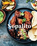 Nopalito: A Mexican Kitchen: A Cookbook