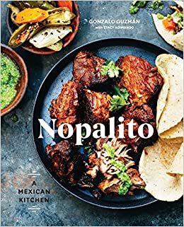 nopalito a mexican kitchen gonzalo guzmn stacy adimando 9780399578281 amazoncom books - Mexican Kitchen
