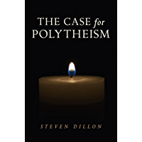 The Case for Polytheism