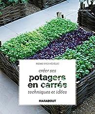 Créer ses potagers en carrés par Pierre-Yves Nedelec
