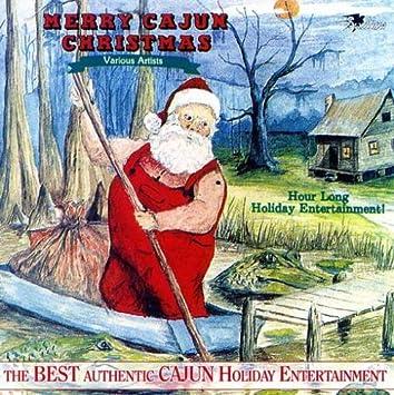 Cajun Christmas.Merry Cajun Christmas Volume 1 2