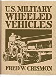 img - for U. S. Military Wheeled Vehicles (Crestline Automotive Series) book / textbook / text book