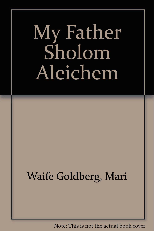 My Father Sholom Aleichem
