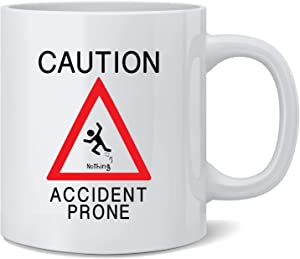 Poster Foundry Accident Prone Clumsy Funny Ceramic Coffee Mug Tea Cup Fun Novelty Gift 12 oz