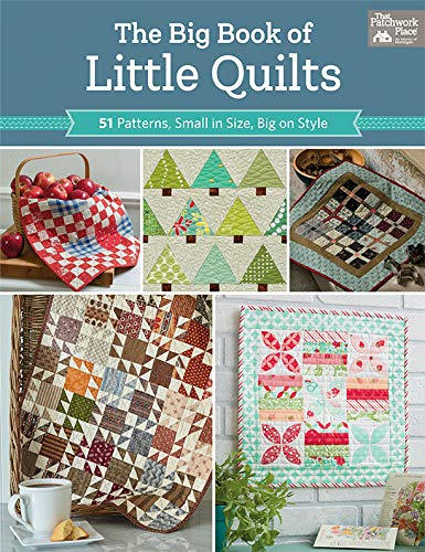 The Big Book of Little Quilts: 51 Patterns, Small in Size, Big on - Make Patterns Quilt