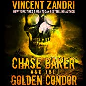 Chase Baker and the Golden Condor: Chase Baker Thriller Series, Book 2   Vincent Zandri