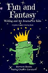Fun and Fantasy Writing and Art Journal for Kids Paperback